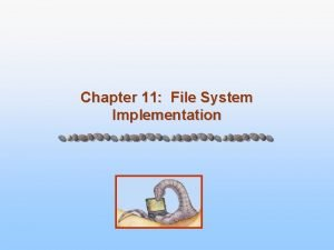Chapter 11 File System Implementation Chapter 11 File