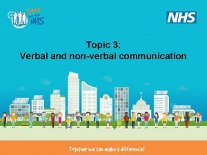 Topic 3 Verbal and nonverbal communication Verbal and