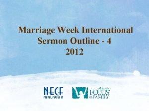 Marriage Week International Sermon Outline 4 2012 SERMON