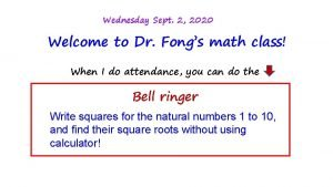 Wednesday Sept 2 2020 Welcome to Dr Fongs