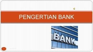 PENGERTIAN BANK 1 By IMRAN ISI MATERI Pengertian