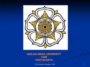 GADJAH MADA UNIVERSITY UGM YOGYAKARTA FWS Seminar Bangkok