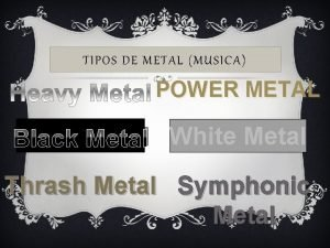 TIPOS DE METAL MUSICA POWER METAL Black Metal