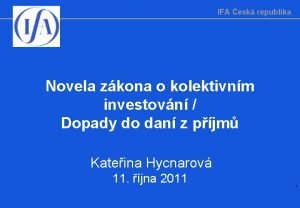 IFA esk republika Novela zkona o kolektivnm investovn