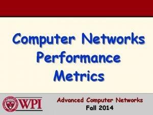 Computer Networks Performance Metrics Advanced Computer Networks Fall