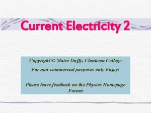 Current Electricity 2 Copyright Maire Duffy Clonkeen College