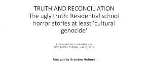 TRUTH AND RECONCILIATION The ugly truth Residential school