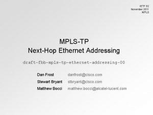 IETF 82 November 2011 MPLSTP NextHop Ethernet Addressing