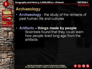 Archaeology Archaeology the study of the remains of