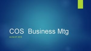 COS Business Mtg AUGUST 2016 New COS logo