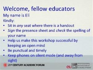 Welcome fellow educators My name is Eli Kindly