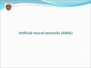Artificial neural networks ANNs The neuron model The