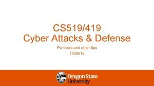 CS 519419 Cyber Attacks Defense Pwntools and other