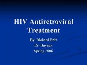 HIV Antiretroviral Treatment By Richard Britt Dr Buynak