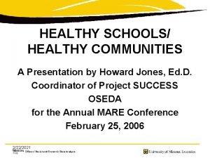 HEALTHY SCHOOLS HEALTHY COMMUNITIES A Presentation by Howard