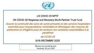 UN COVID19 MPTF UN COVID19 Response and Recovery