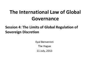 The International Law of Global Governance Session 4