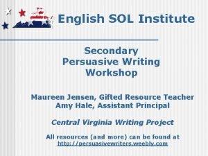 English SOL Institute Secondary Persuasive Writing Workshop Maureen
