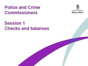Police and Crime Commissioners Session 1 Checks and
