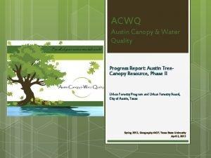 ACWQ Austin Canopy Water Quality Progress Report Austin