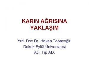 KARIN ARISINA YAKLAIM Yrd Do Dr Hakan Topaolu