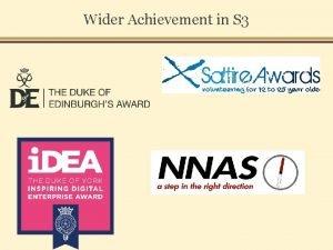 Wider Achievement in S 3 Wider Achievement in