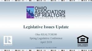 Legislative Issues Update Ohio REALTORS Spring Legislative Conference