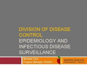DIVISION OF DISEASE CONTROL EPIDEMIOLOGY AND INFECTIOUS DISEASE