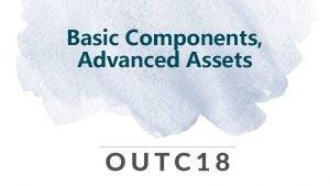 Basic Components Advanced Assets Agenda Basic Components Run