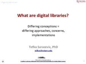 What are digital libraries Differing conceptions differing approaches