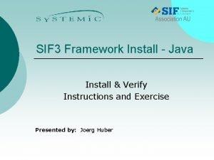 SIF 3 Framework Install Java Install Verify Instructions