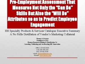 PreEmployment Assessment That Measures Not Only the Can