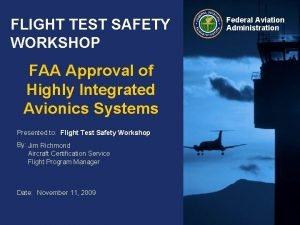 FLIGHT TEST SAFETY WORKSHOP FAA Approval of Highly