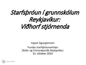 Starfsrun grunnsklum Reykjavkur Vihorf stjrnenda Ingvar Sigurgeirsson Fundur