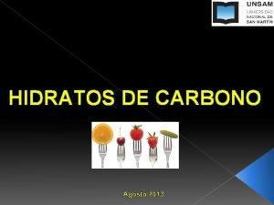 HIDRATOS DE CARBONO Agosto 2013 Armemos una comida