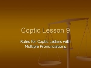 Coptic Lesson 9 Rules for Coptic Letters with