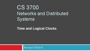 CS 3700 Networks and Distributed Systems Time and