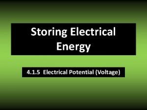 Storing Electrical Energy 4 1 5 Electrical Potential