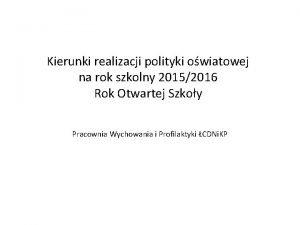Kierunki realizacji polityki owiatowej na rok szkolny 20152016