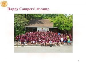 Happy Campers at camp 1 Camp site 2