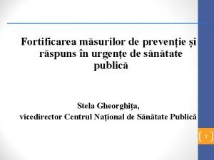 Fortificarea msurilor de prevenie i rspuns n urgene