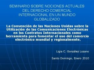 SEMINARIO SOBRE NOCIONES ACTUALES DEL DERECHO COMERCIAL INTERNACIONAL