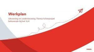Werkplan Uitvoering en ondersteuning Thema Scheepvaart behorende bij
