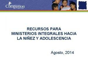 RECURSOS PARA MINISTERIOS INTEGRALES HACIA LA NIEZ Y