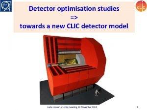 Detector optimisation studies towards a new CLIC detector