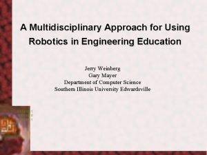 A Multidisciplinary Approach for Using Robotics in Engineering