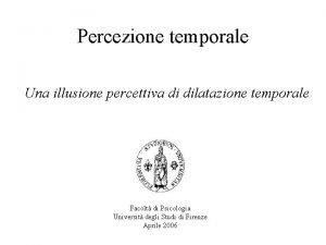 Percezione temporale Una illusione percettiva di dilatazione temporale