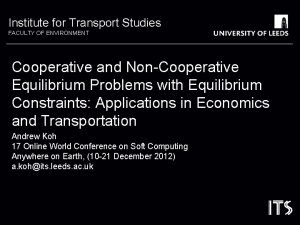 Institute for Transport Studies FACULTY OF ENVIRONMENT Cooperative