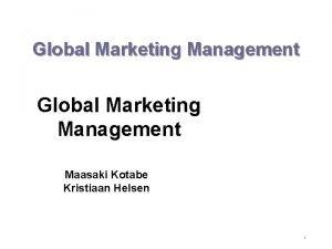 Global Marketing Management Maasaki Kotabe Kristiaan Helsen 1