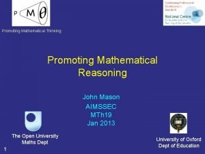 Promoting Mathematical Thinking Promoting Mathematical Reasoning John Mason